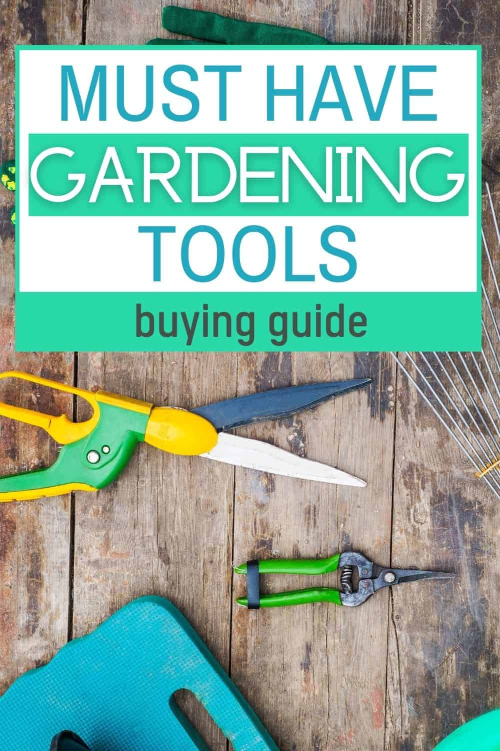 Must have gardening tools - buying guide