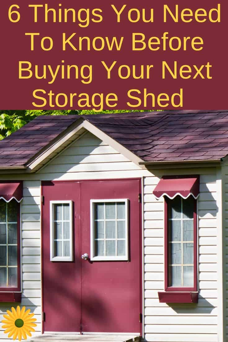 Need a storage shed? Here are 6 things you need to know before buying one, to save you a lot of headaches.