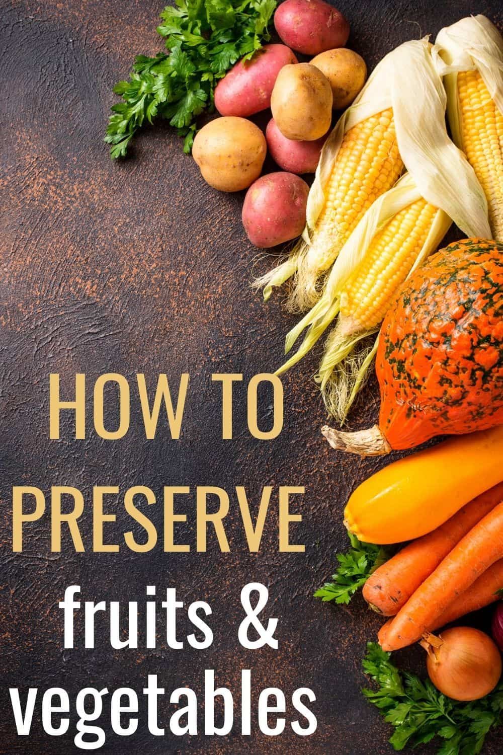how to preserve fruits and vegetables