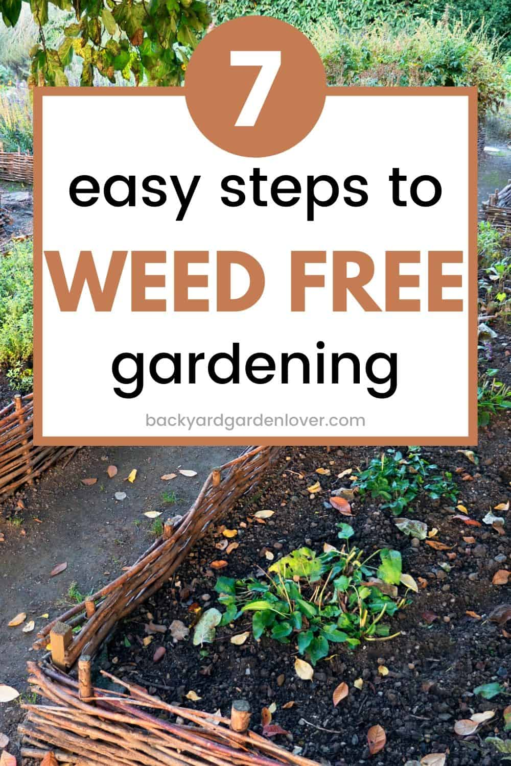 7 easy steps to weed-free gardening - Pinterest image
