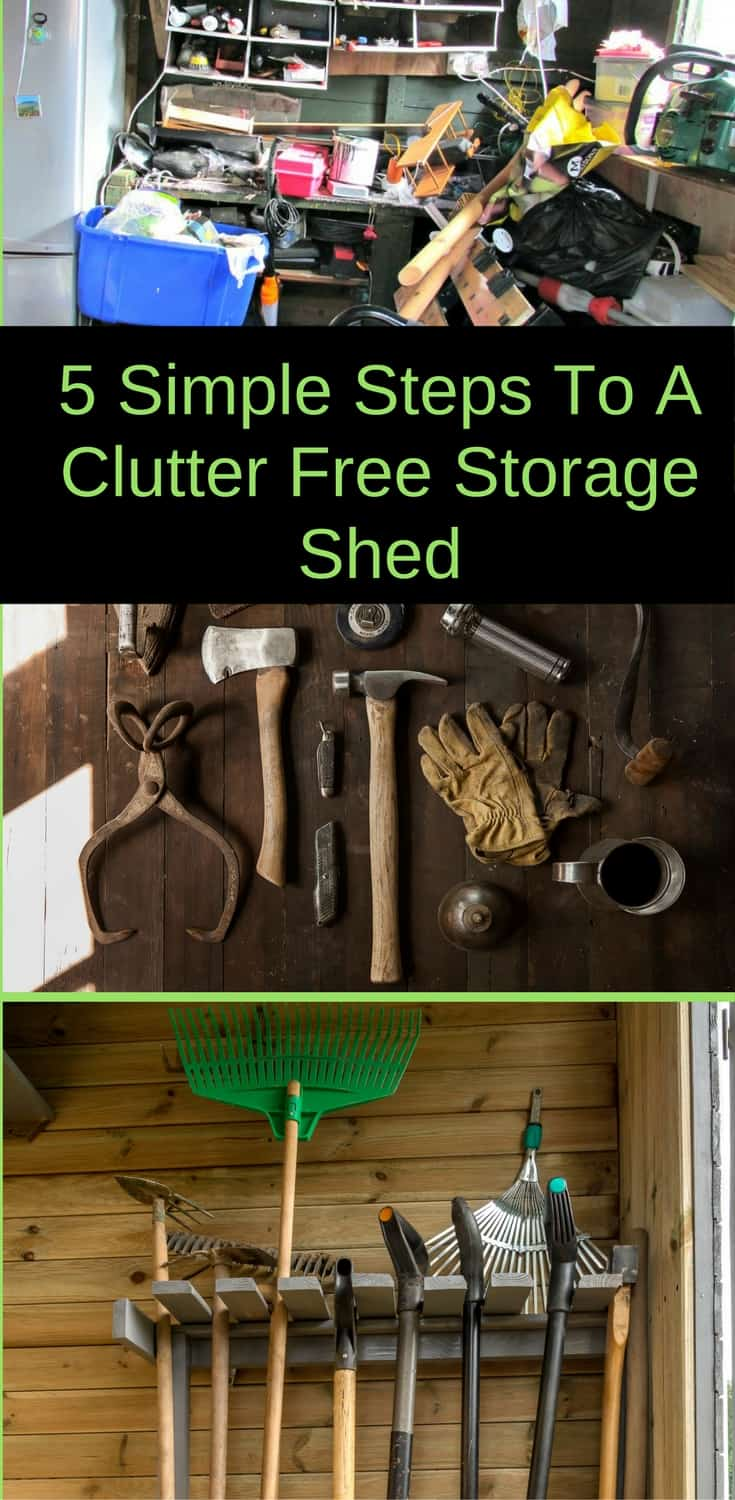 How to organize your storage shed in 5 easy steps and enjoy a clutter free storage area.