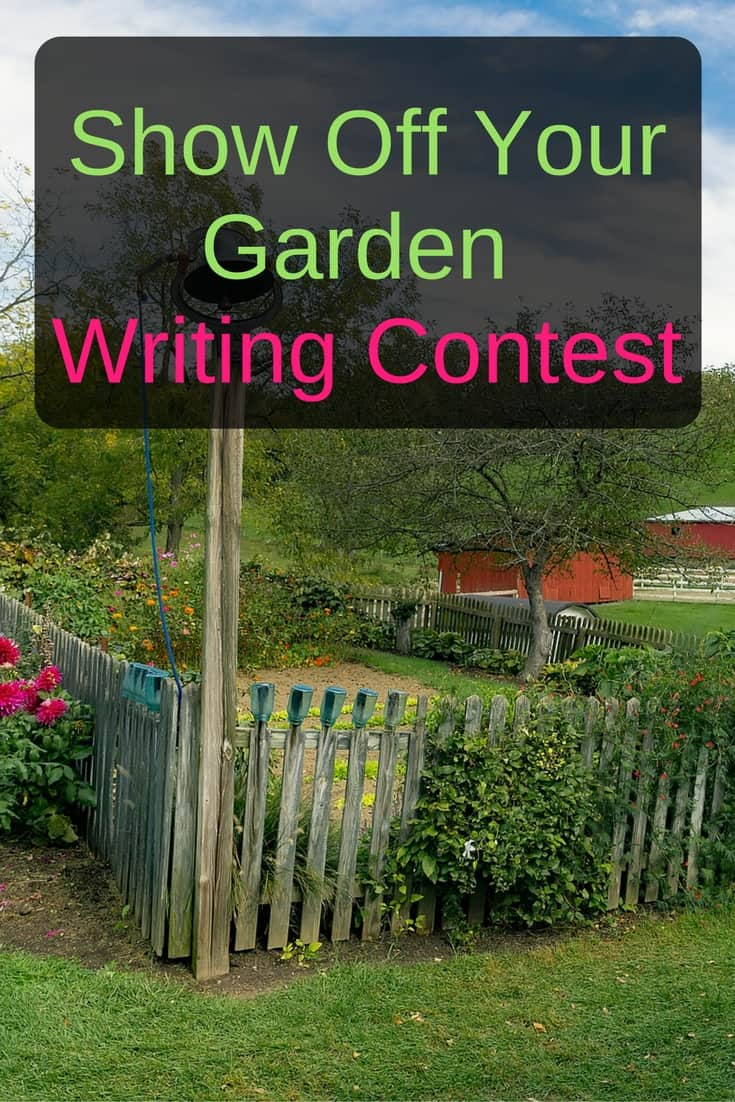 Show off your garden writing contest. If you ever wanted to share your garden fun, now's your chance! #contest #writing #gardening