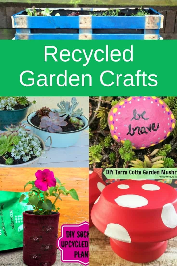 Easy recycled garden crafts