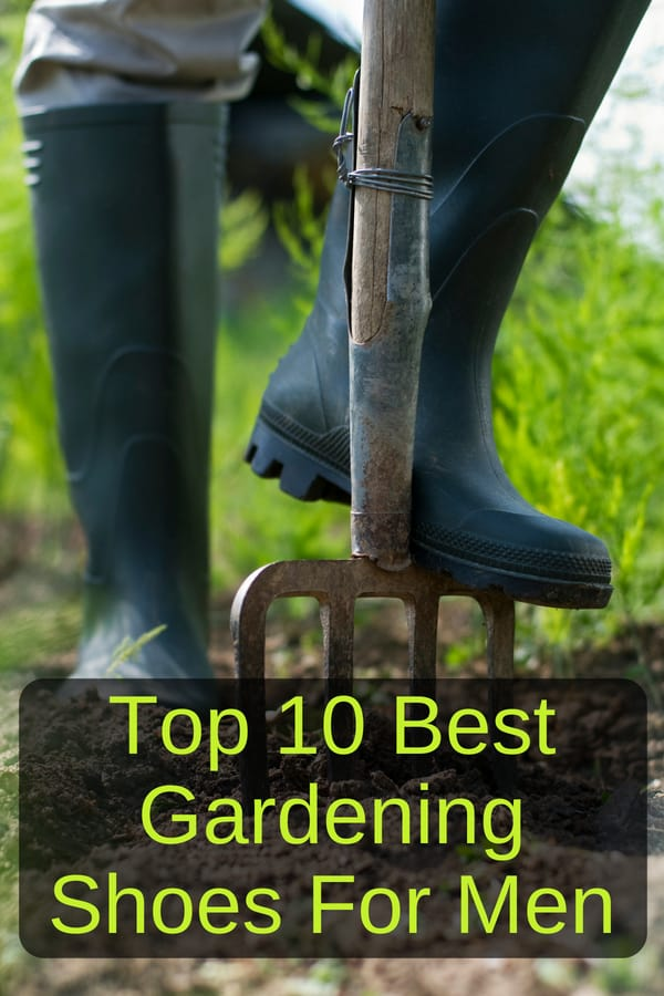 If you love your garden, you need garden shoes, so you can protect your feet. Here's a list of the best gardening shoes, boots and clogs for men.