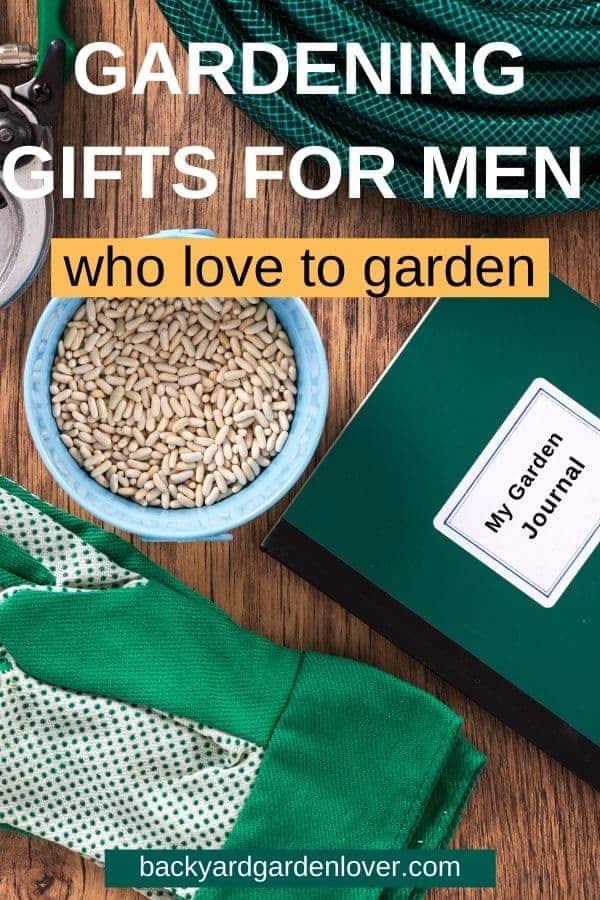 Gardening gifts for men who love to garden - Pinterest image