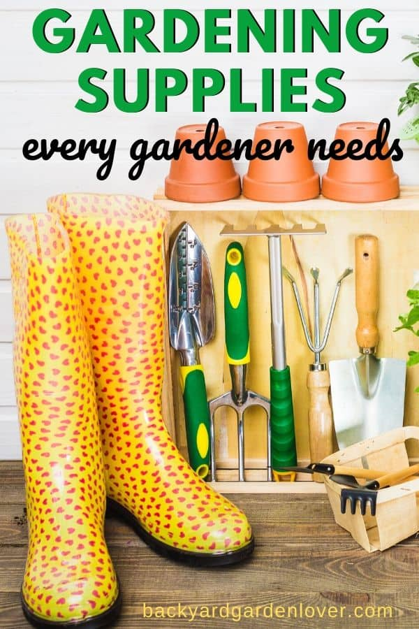 Gardening supplies every gardener needs - Pinterest image