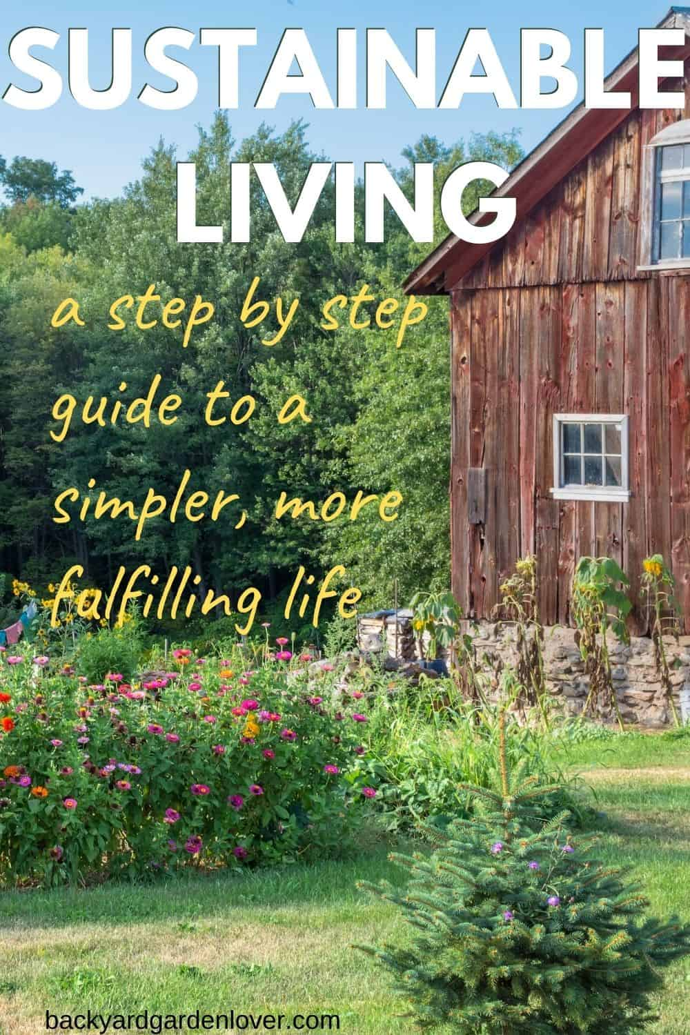 Sustainable living - a step by step guide to a simpler, more fulfilling life - Pinterest image