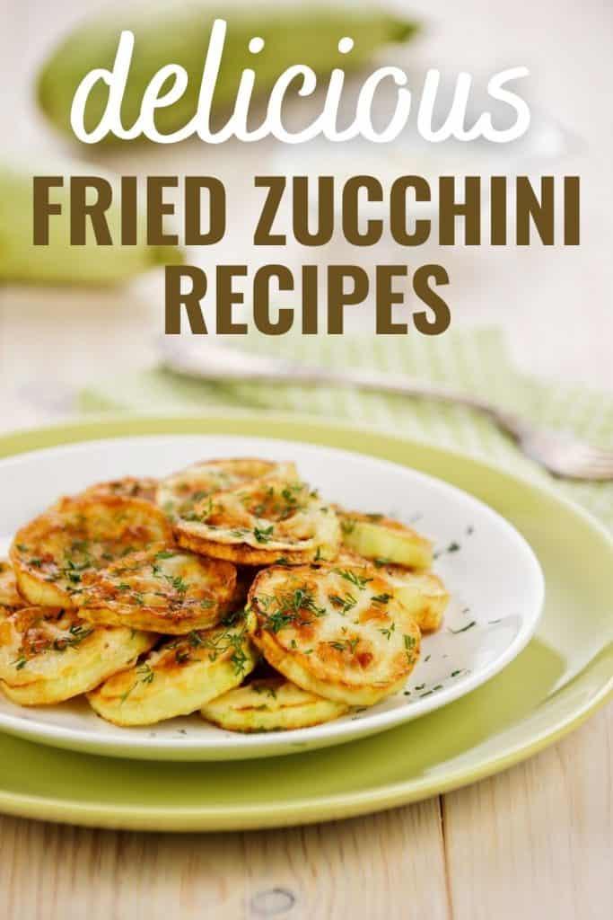 delicious fried zucchini recipes