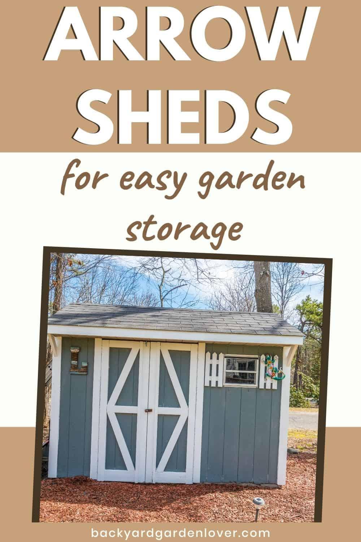 Arrow sheds for easy garden storage