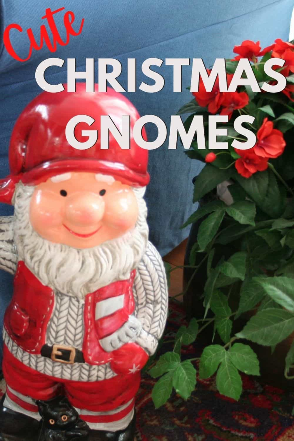 Cute Christmas gnomes for a whimsical holiday