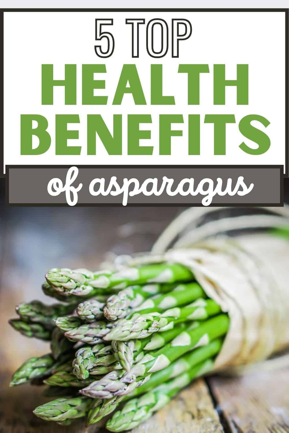 5 top health benefits of asparagus