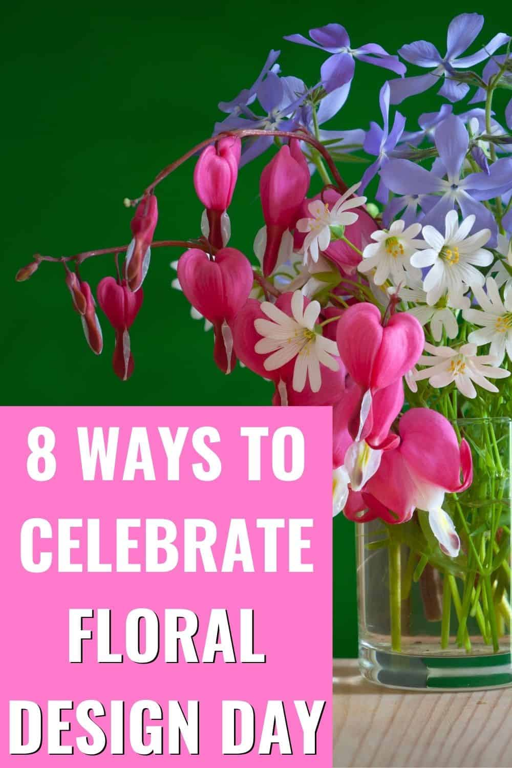 8 ways to celebrate floral design day