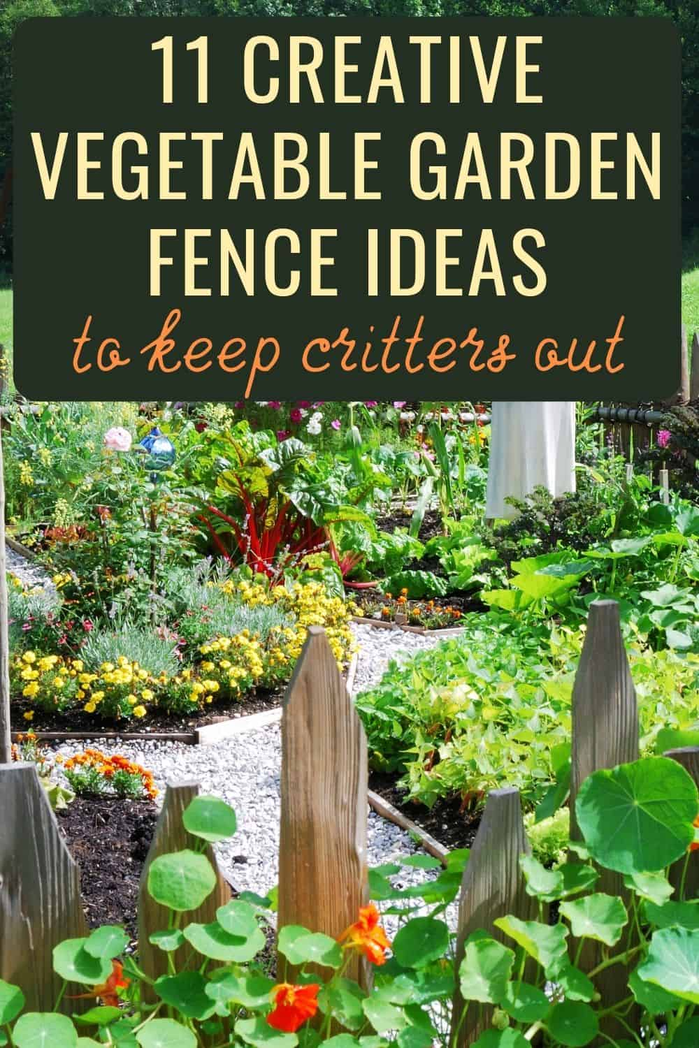11 creative vegetable carden fence ideas to keep critters out