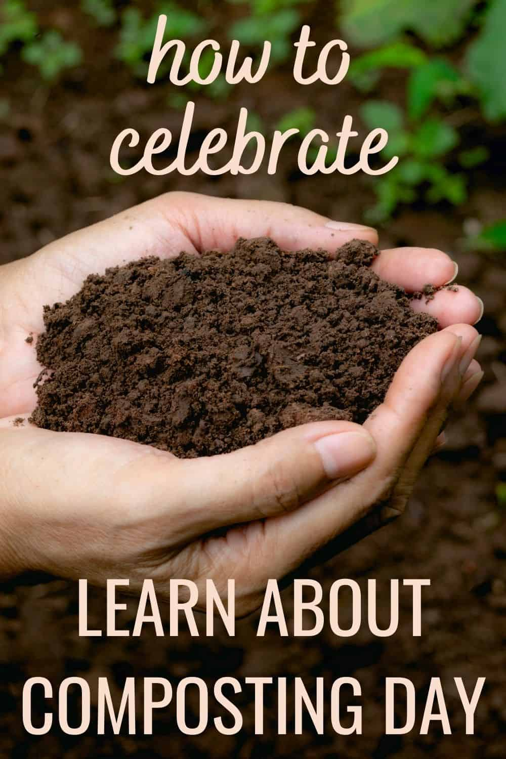How to celebrate learn about composting day