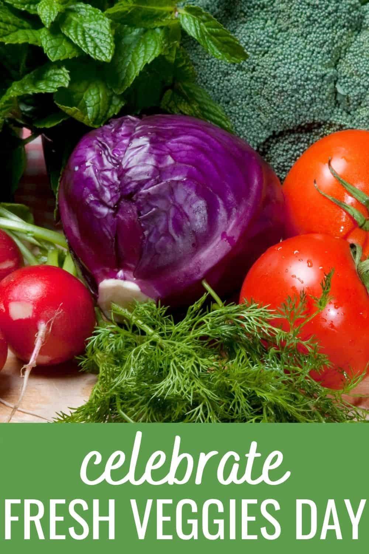 celebrate fresh veggies day