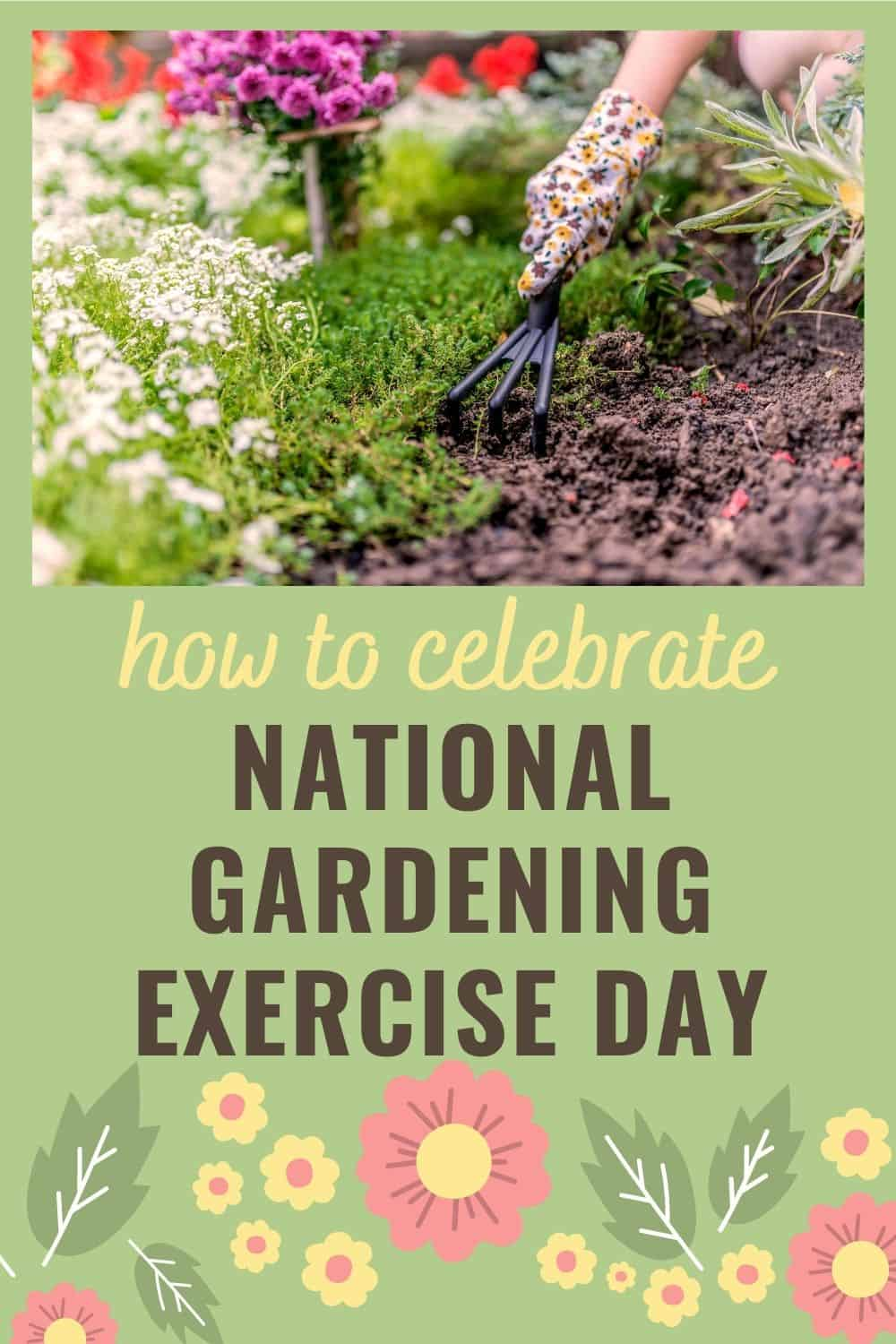 How to celebrate national gardening exercise day
