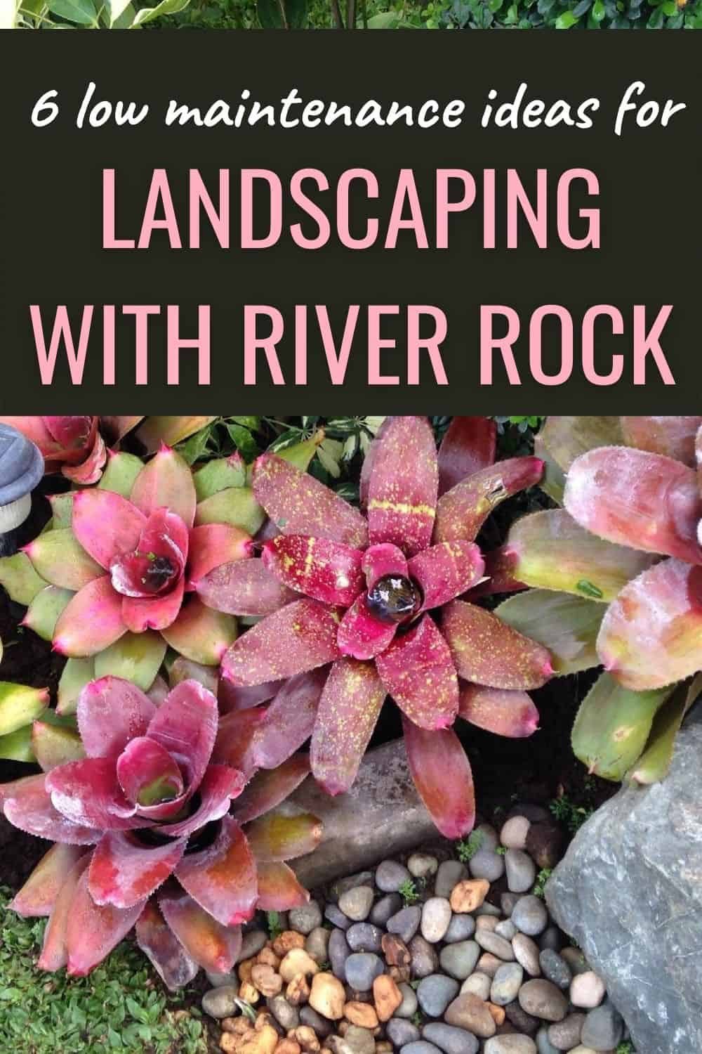 6 low maintenance ideas for landscaping with river rock