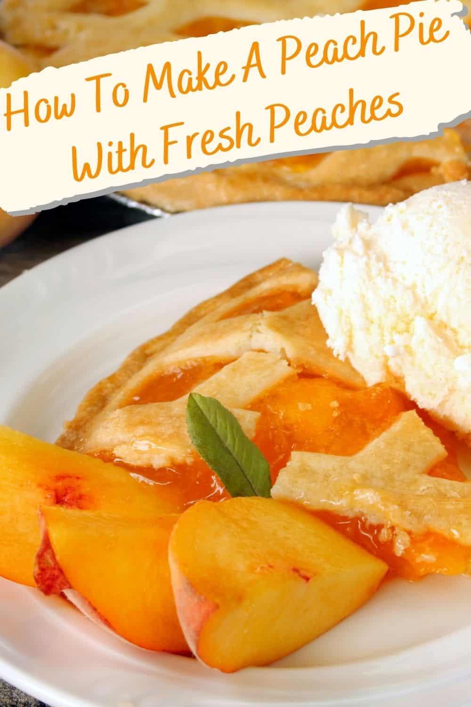 How to make a peach pie with fresh peaches